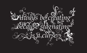 Always Be Creating by sthursby