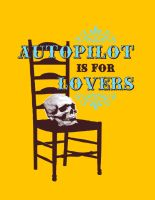Autopilot is for Lovers by sexysexybicycle
