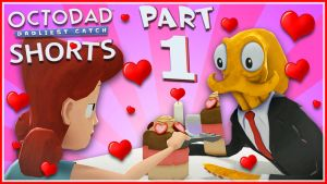 Octodad [SHORTS] #1 PERFECT DATE :D by GEEKsomniac