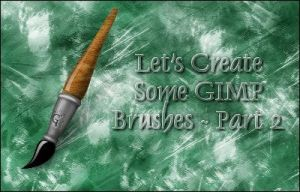 Creating GIMP Brushes Part 2 by fence-post