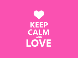Keep Calm #042 - And Love by HundredMelanie