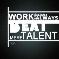 Work Beats Talent by NTSD-Applejuice
