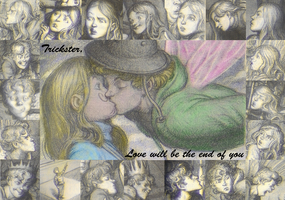 Trickster Love will be the end of you by MissMartian4ever