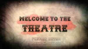 Welcome to the Theatre by cryptmonkey