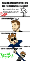 Tom From Eddsworld's Meme by AnArtistCalledRed