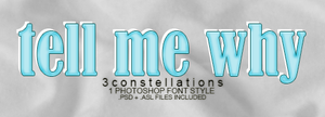 'Tell Me Why' - Font/Layer Style by 3constellations