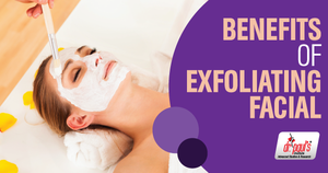 Benefits of Exfoliating Facial by drpaulsinstitute