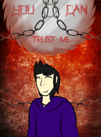 You Can Trust Me by Ask-horseman-Death