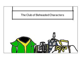 The Club of Beheaded Characters by EvoDeus