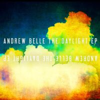 NEW Andrew Belle - THE DAYLIGHT EP by Rick-Kills-Pencils