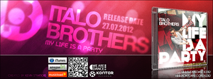 ItaloBrothers - My life is a party - FB Cover by Djblackpearl