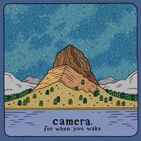 Camera - For When You Wake by captainalec