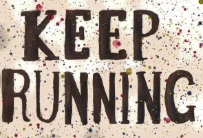 KEEP RUNNING by lucydoops