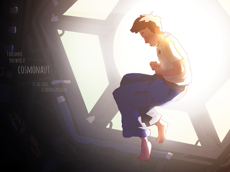 I dreamed you were a cosmonaut by cryskir