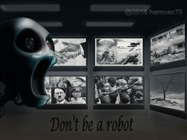 Don't be a robot by hemuex73
