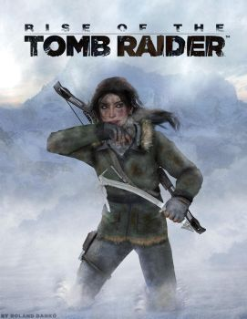 Rise of the Tomb Raider poster (fanmade) by Roli29