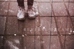 Reverse Dreams with by MalaEskimoskaTown