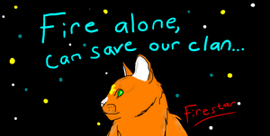 Fire Alone Can Save Our Clan by PsychtehWolf
