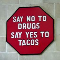No to Drugs, Yes to Tacos by depressed-messager