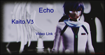 Kaito V3 - Echo - Video Link! by KainaYuSakine