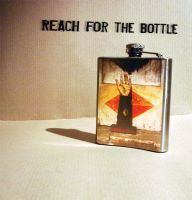 Reach For The Bottle by Ashworks