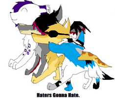 Haters gonna hate. by Animaluver21
