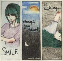 Smile though your heart is aching by Proud-of-your-love