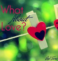 What About Love - boock cover 7 by CarolinaSoul