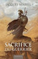 SACRIFICE DU GUERRIER by LaHorde