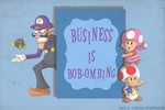 Business Is Bob-ombing by TheFightingMongooses