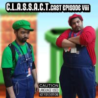 C.L.A.S.S.A.C.T.cast.ep08 by theCHAMBA