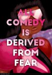 All Comedy Is Derived From Fear by najmahsalam