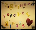 Together, forever, always by PutYourBraveFaceOn