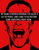 My Name Is Patrick Bateman by oilmanrich