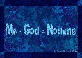 Me - God equals Nothing by GuyaricanKitten