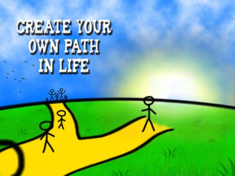 Your own path by S-t-r-e-e-t