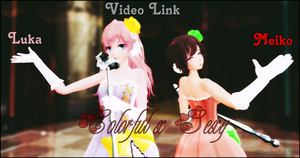Meiko x Luka - Colorful x Sexy - Video Link by KainaYuSakine