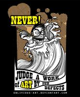 never judge the design by oblivious-art