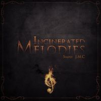 JMC - Incinerated Melodies Cover (Not Official) #4 by smcveigh92