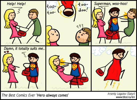 The Best Comics Ever: Hero always comes by SatyrArs