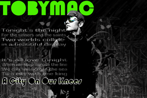 City On Our Knees - TobyMac by skykingcat