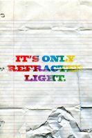 It's only refracted light. by rememo08