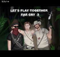Far Cry 3 (Gronkh,Sarazar and Rumpel) by Vollatina
