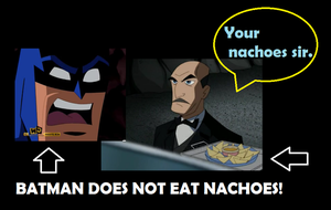 Batman does not eat nachoes by Endeavor4ever