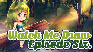WatchMeDraw Episode 6! by ehbi