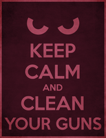 Keep Calm and Clean your Guns by RyoNeko48
