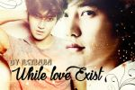 Fic While Love Exist - Art by Shir by shirleypaz