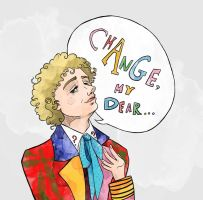 Change, My Dear... (Sixth Doctor) (Doctor Who) by SmudgeThistle
