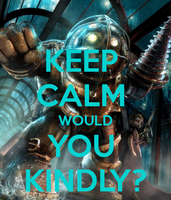 Keep Calm Would You Kindly? by GamerGirl929