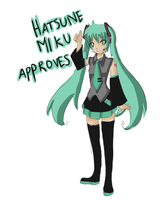 Hatsune Miku APPROVES by elicottyn